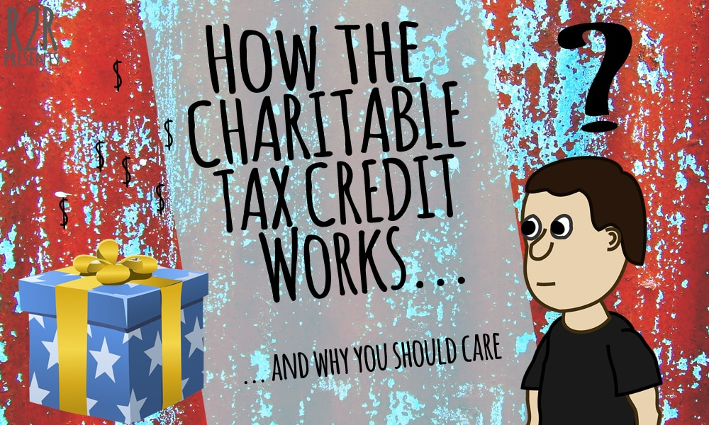 Charitable Tax Credit - From Rags to Reasonable