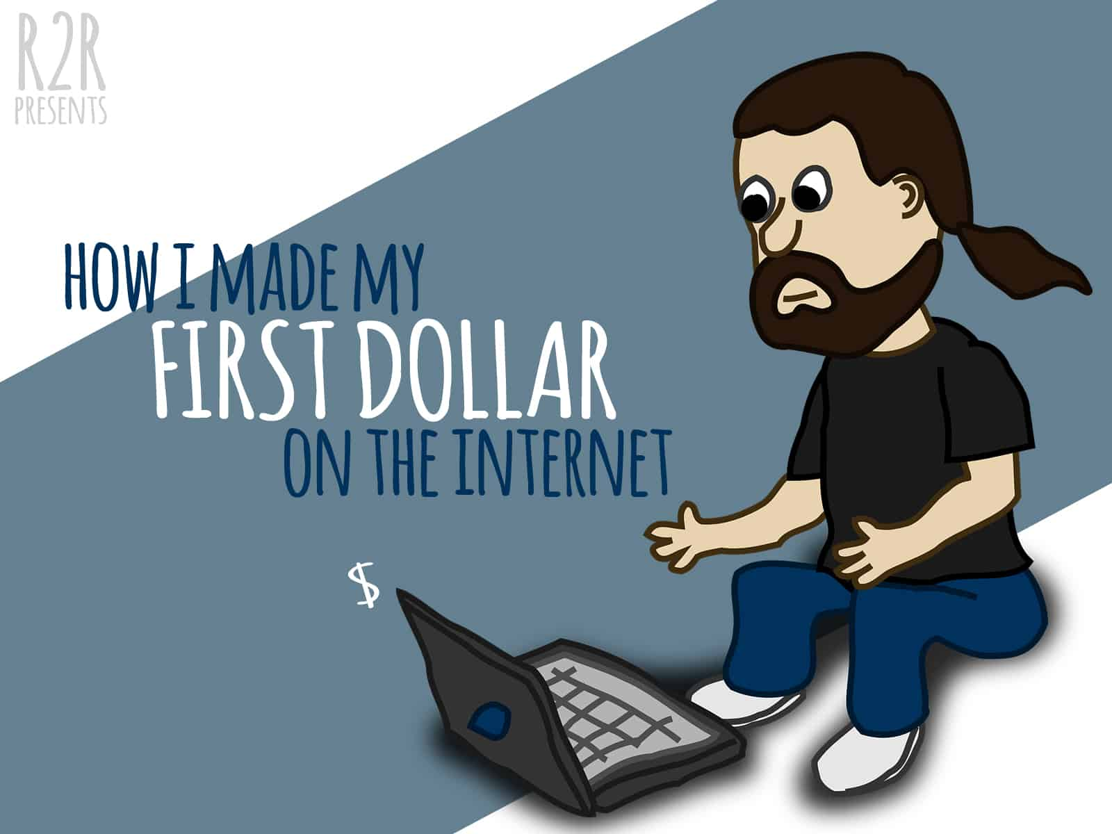 How I made my first dollar on the internet
