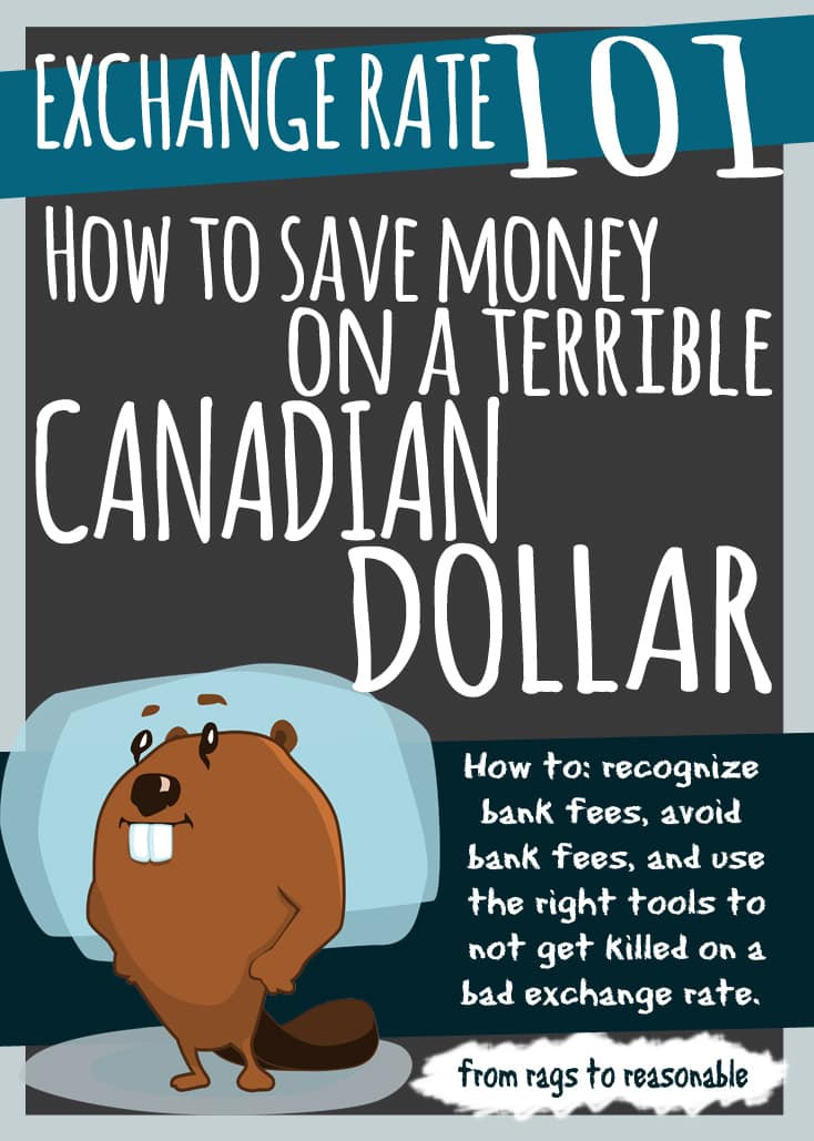 Exchange Rate 101 How To Save Money On A Terrible Canadian Dollar