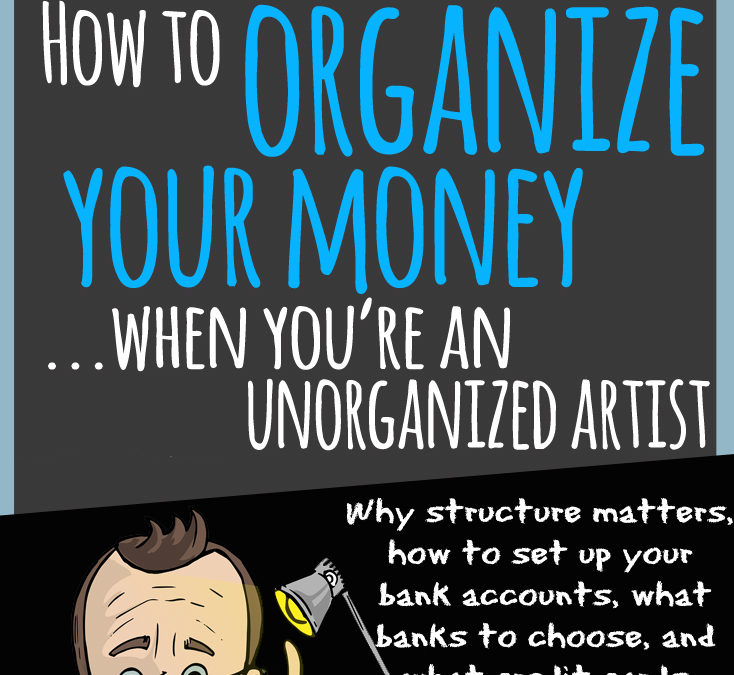 How to organize your money (when you're an unorganized artist).
