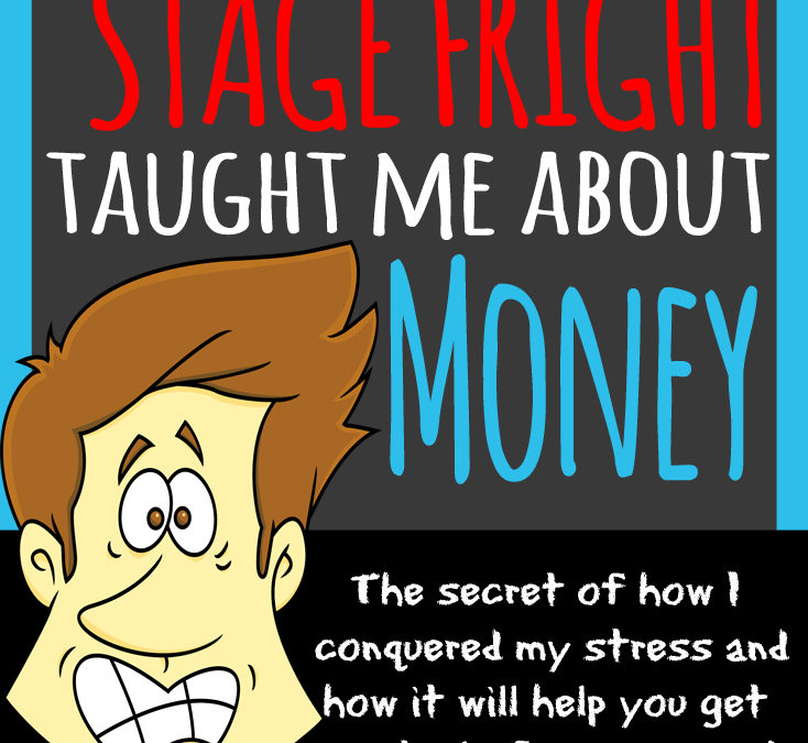 What crippling stage fright taught me about money