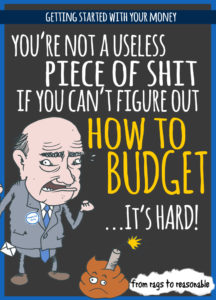 You're not a useless piece of shit if you can't figure out how to budget - From Rags to Reasonable