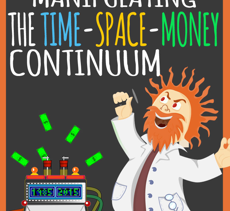 Manipulating the TIME-SPACE-MONEY Continuum