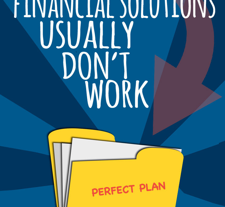 Ideal Financial Solutions Don't Work