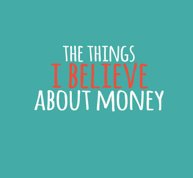 What I Believe About Money