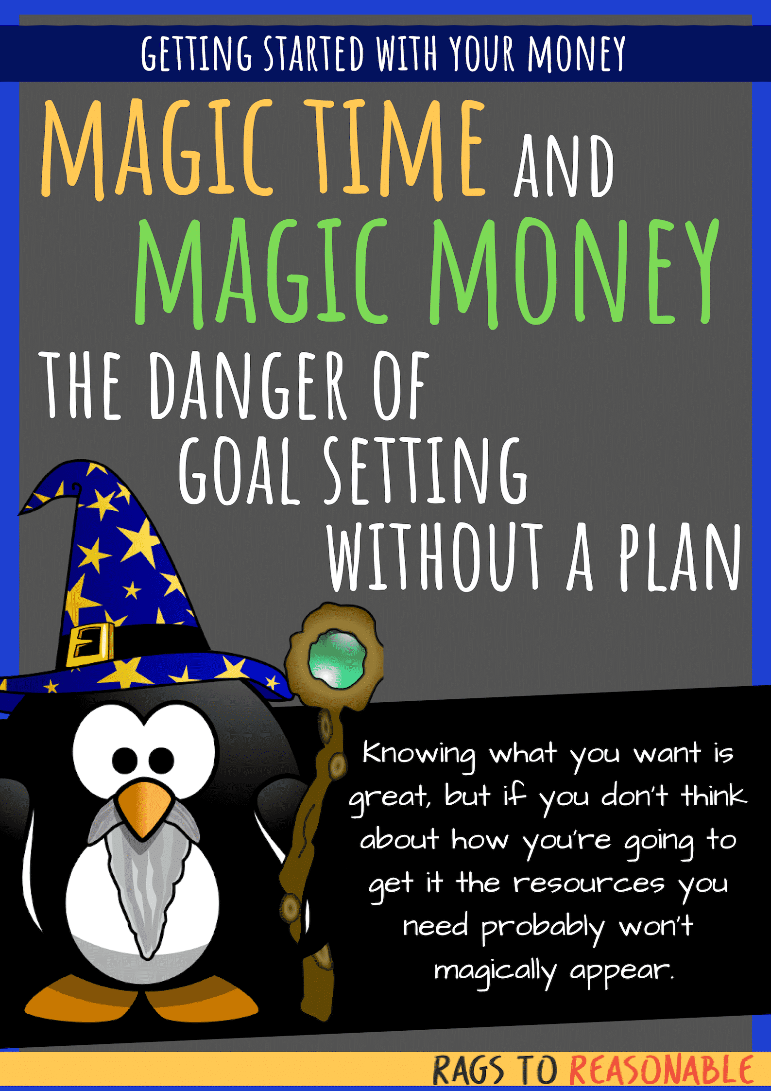 Magic Time and Magic Money: The Danger of Goal Setting