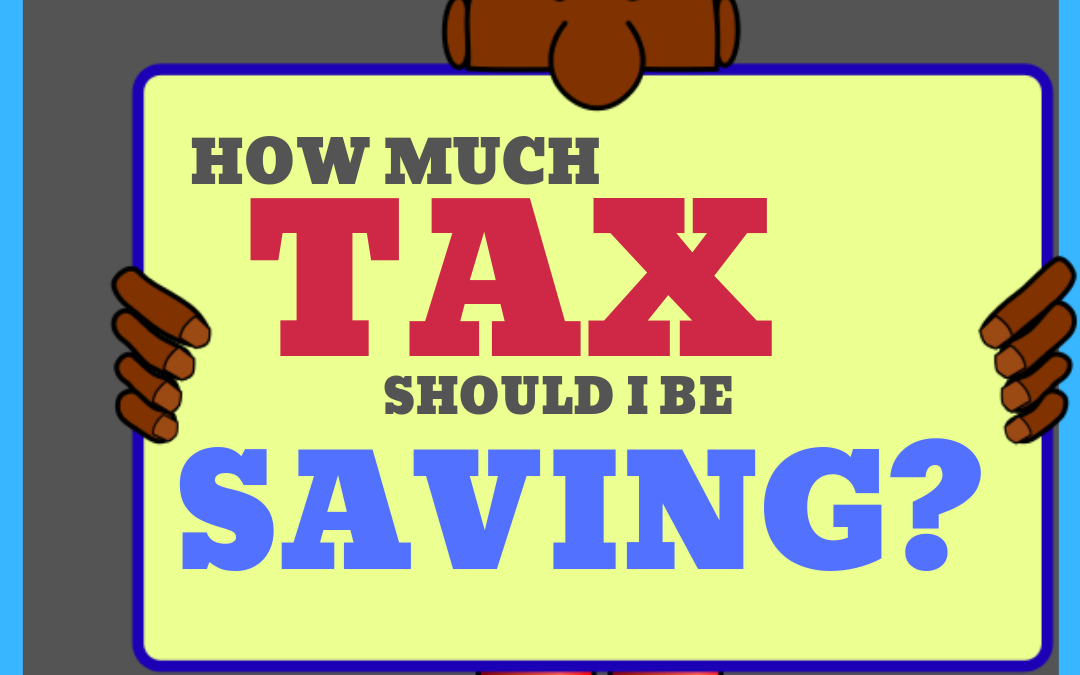 How Much Tax Should I be Saving?