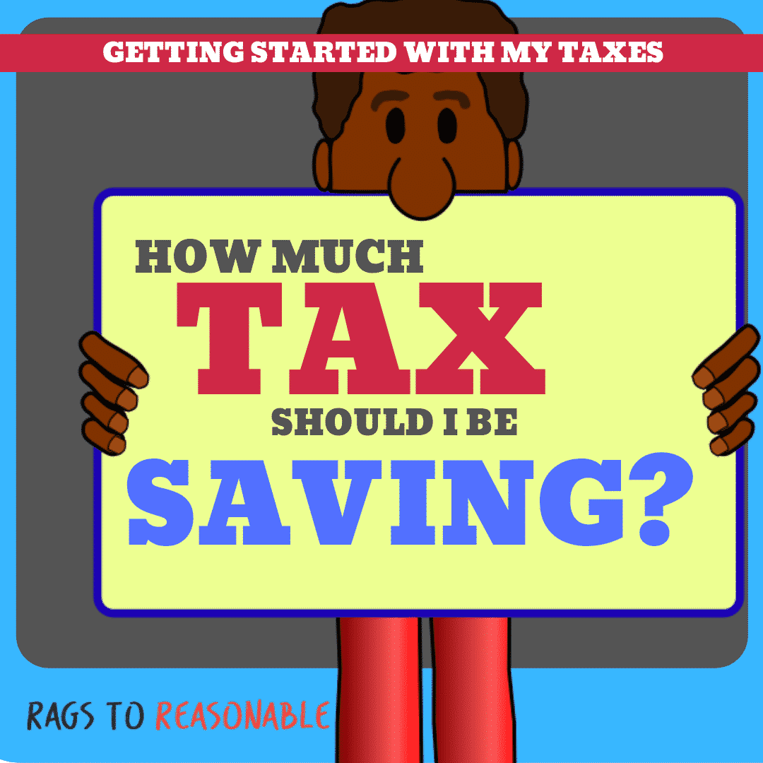 How Much Tax Should I be Saving? - Rags to Reasonable